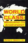 World Class: Measuring Its Achievement - Peter L. Grieco Jr.