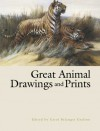 Great Animal Drawings and Prints (Dover Books on Fine Art) (Dover Books on Fine Art) - Carol Belanger-Grafton