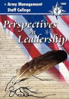 Perspectives on Leadership: A Compilation of Thought-Worthy Essays from the Faculty and Staff of the Army's Premier Educational Institution for Ci - Garland H. Williams, Jennifer A. Brennan, Deanie Deitterick