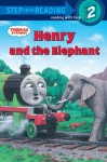 Thomas and Friends: Henry and the Elephant (Thomas & Friends) (Step into Reading) - Wilbert Awdry, Richard Courtney