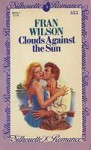 Clouds Against the Sun (Silhouette Romance, #355) - Fran Wilson