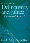 Delinquency And Justice: A Psychosocial Approach - Curt R. Bartol, Anne M. Bartol