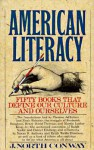 American Literacy: Fifty Books That Define Our Culture and Ourselves - J. North Conway
