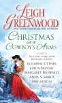 Christmas in a Cowboy's Arms - Amy Sandas, Linda Broday, Anna Schmidt, Margaret Brownley, Leigh Greenwood, Rosanne Bittner