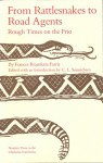 From Rattlesnakes to Road Agents: Rough Times on the Frio - Frances Barmlette Farris, C.L. Sonnichsen