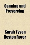 Canning and Preserving - Sarah Tyson Heston Rorer