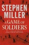 A Game Of Soldiers - Stephen Miller