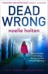 Dead Wrong - Noelle Holten