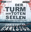 Der Turm der toten Seelen: Thriller Bd.1 - Christoffer Carlsson, Wanja Mues, Mark Waschke, Susanne Dahmann
