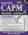 Achieve CAPM Exam Success: A Concise Study Guide and Desk Reference - Diane Altwies, Janice Preston, Frank Reynolds