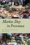 Market Day in Provence - Michele de La Pradelle, Amy Jacobs, Jack Katz