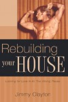 Rebuilding Your House - Jimmy Clayton