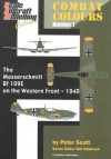 The Messerschmitt Bf 109E on the Western Front - 1940 (Combat Colours #1) - Peter Scott, Neil Robinson