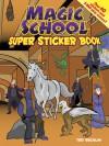 Magic School Super Sticker Book - Ted Rechlin