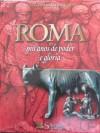 Roma, Mil Anos de Poder e Glória (As Grandes Civilizações) - Various
