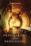 Indian Culture and India's Future - Michel Danino