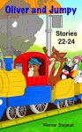 Oliver and Jumpy, Stories 22-24 (Oliver and Jumpy, the Cat Series, Book 8): These bedtime books are cat cartoons for children - Werner Stejskal