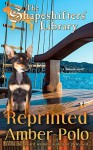 Reprinted (The Shapeshifters' Library Book 4) - Amber Polo