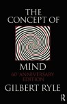 The Concept of Mind: 60th Anniversary Edition - Gilbert Ryle