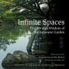 Infinite Spaces - Joe Earle, Julie Moir Messervy, Sadao Hibi