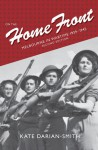 On the Home Front: Melbourne in Wartime: 1939�1945 - Kate Darian-Smith