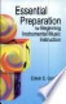 Essential Preparation for Beginning Instrumental Music Instruction - Edwin E. Gordon