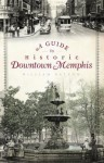 A Guide to Historic Downtown Memphis - William Patton