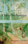A Tale of Two Plantations: Slave Life and Labor in Jamaica and Virginia - Richard S. Dunn