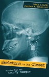 Skeletons in the Closet: Stories from the County Morgue - Tobin T. Buhk, Stephen D. Cohle