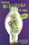 Indoor Marijuana Horticulture - Jorge Cervantes, Robert Connell Clarke, Ed Rosenthal
