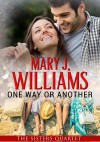 One Way or Another - Mary J. Williams