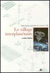 Une autre histoire de l'espace, tome 3 : Le village interplanétaire - Alain Dupas
