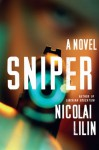 Sniper: A Novel - Nicolai Lilin