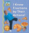 I Know Fractions by Their Actions! (Sand Castle Math Made Fun) - Tracy Kompelien