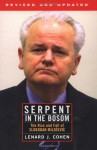 Serpent in the Bosom: The Rise and Fall of Slobodan Milosevic - Lenard J. Cohen