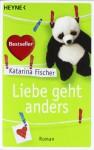 Liebe geht anders - Katarina Fischer