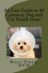 An Easy Guide to 40 Common Dog and Cat Health Issues - Billi Tiner