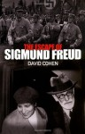 The Escape Of Sigmund Freud - David Cohen