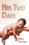 Her Two Dads - Ariel Tachna