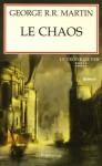Le chaos (Le Trône de fer, #10) - George R.R. Martin, Jean Sola
