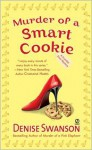 Murder of a Smart Cookie - Denise Swanson
