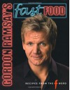 Gordon Ramsay's Fast Food: Recipes from the F Word - Gordon Ramsay, Jill Mead, Mark Sargeant, Emily Quah