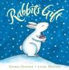 Rabbit's Gift - George Shannon, Laura Dronzek