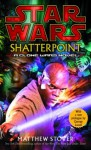 Shatterpoint - Matthew Stover, George Lucas