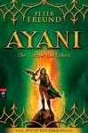 Ayani: Die Tochter Des Falken - Peter Freund