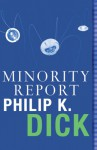 The Minority Report - Philip K. Dick