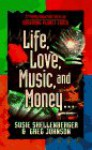 Life, Love, Music, and Money - Susie Shellenberger, Greg Johnson