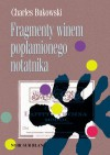 Fragmenty winem poplamionego notatnika - David Calonne, Charles Bukowski, Robert Sudół