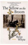 The Yellow On The Broom: The Early Days Of A Traveller Woman - Betsy Whyte