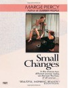 Small Changes - Marge Piercy